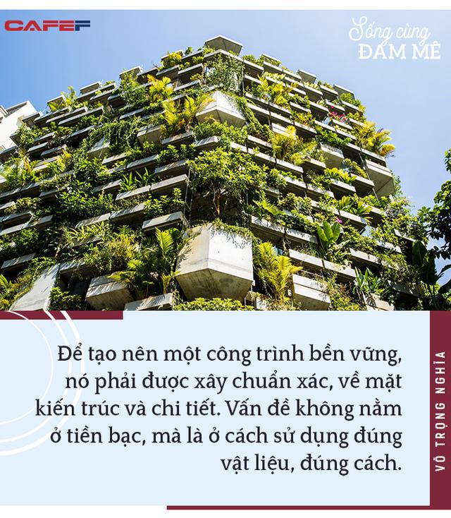 """KTS Võ Trọng Nghĩa: """"So với sự giác ngộ, việc trở thành kiến trúc sư nổi tiếng chỉ là điều vô nghĩa"""" - Ảnh 7."""