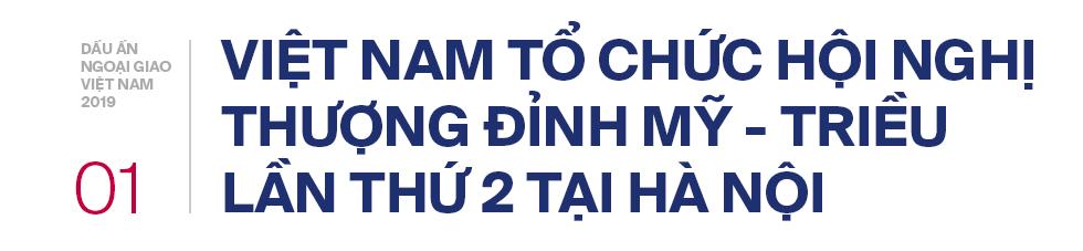 5 dấu ấn ngoại giao 2019: Tỏa sáng bản lĩnh, tinh thần và vị thế Việt Nam trên trường quốc tế - Ảnh 1.