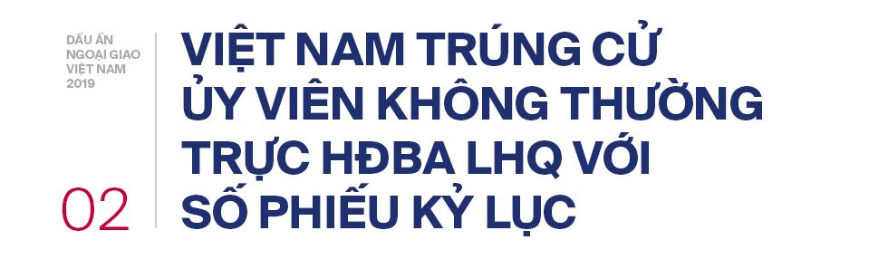 5 dấu ấn ngoại giao 2019: Tỏa sáng bản lĩnh, tinh thần và vị thế Việt Nam trên trường quốc tế - Ảnh 6.