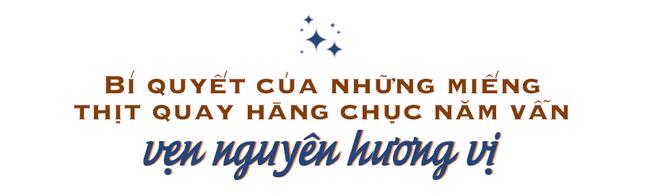 Bí mật thành công của hàng thịt quay lâu đời nhất Hà Nội, hơn 50 năm vẫn khiến khách xếp hàng dài như trẩy hội mỗi chiều - Ảnh 2.