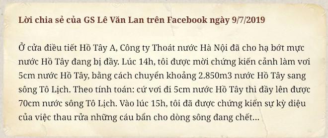 Điểm nóng Tô Lịch, GS Lê Văn Lan: Đọc đi, xem còn ai dám lăm le giết chết dòng sông nữa hay không! - Ảnh 35.
