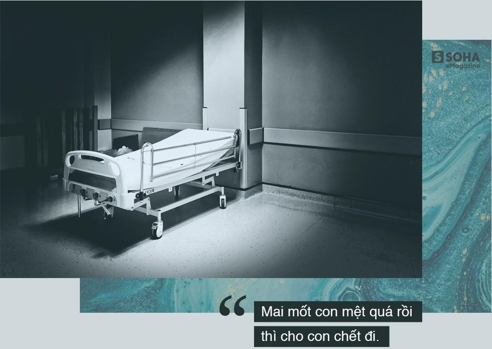 """""""Em phải cố gắng tới bao giờ nữa, khi nào thì em được chết?"""" - Ảnh 4."""