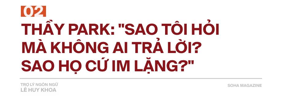 Trợ lý ngôn ngữ Lê Huy Khoa: Ông Park từng phát bực vì sự im lặng của cầu thủ Việt Nam - Ảnh 4.