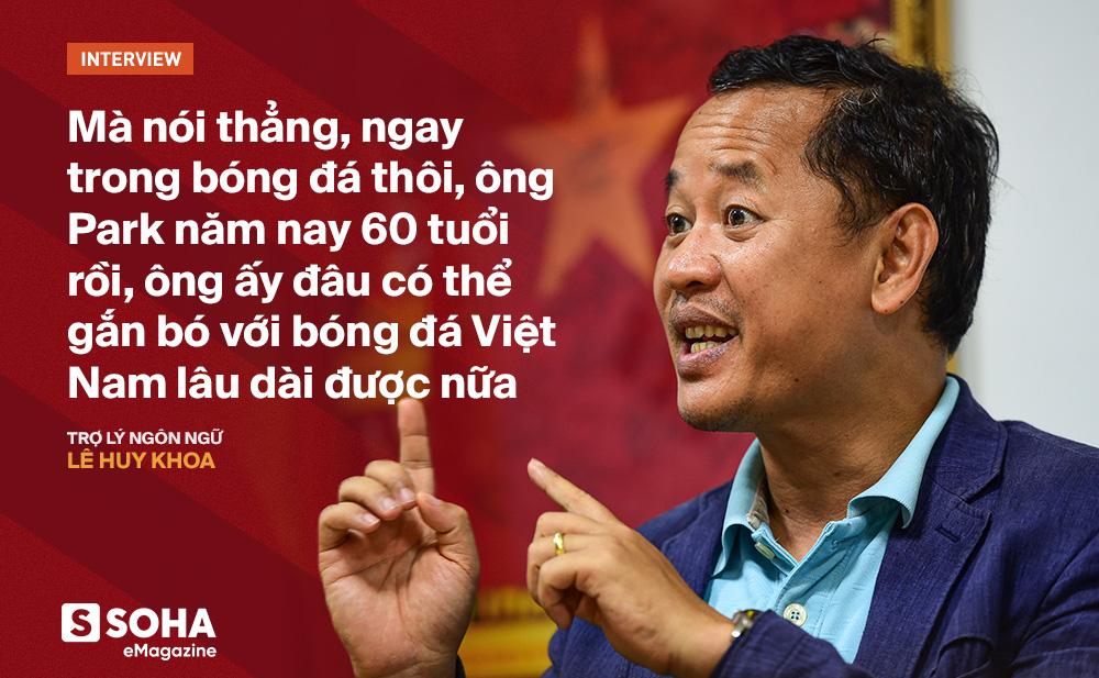 Trợ lý ngôn ngữ Lê Huy Khoa: Ông Park từng phát bực vì sự im lặng của cầu thủ Việt Nam - Ảnh 14.