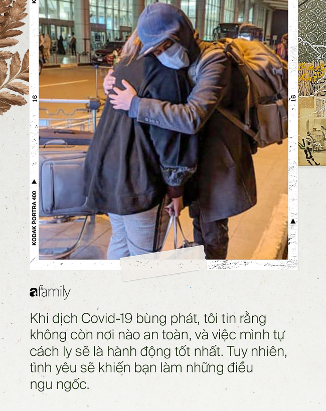 Bắt chuyến bay cuối cùng, chàng trai khởi đầu hành trình đi cầu hôn bạn gái ở đất nước khác đầy hiểm nguy giữa mùa dịch Covid-19 hoành hành - Ảnh 2.
