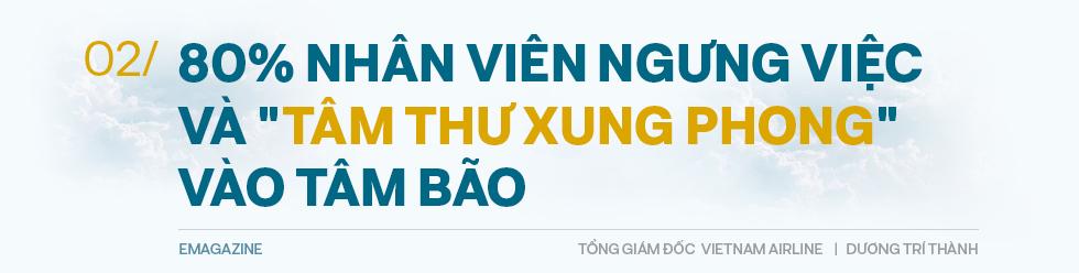 Tổng giám đốc Vietnam Airlines đếm từng hành khách và những việc chưa có tiền lệ trong mùa dịch Covid - Ảnh 4.