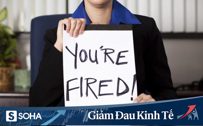 """Thực tế nghiệt ngã: Nhân viên giỏi cũng bị sa thải và câu hỏi """"Làm gì để vượt qua đại dịch""""?"""
