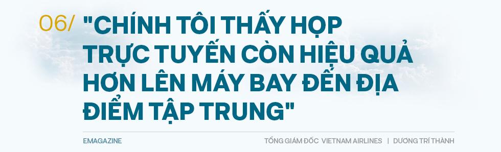Tổng giám đốc Vietnam Airlines đếm từng hành khách và những việc chưa có tiền lệ trong mùa dịch Covid - Ảnh 14.