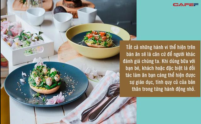 Cùng ăn 1 bữa, nhận ngay ra bản chất con người: Cách ăn quan trọng 9, ứng xử quan trọng 10, thói quen lúc ăn chính là chân dung của bạn! - Ảnh 2.