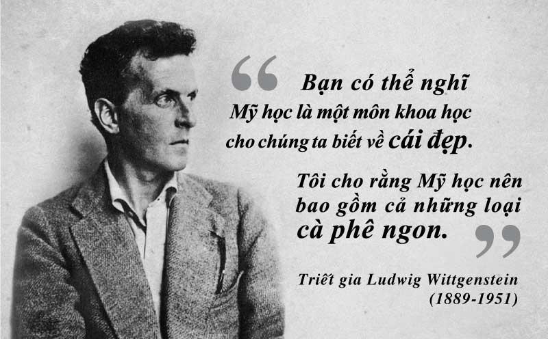 Triết gia Ludwig Wittgenstein và triết học thông qua thưởng lãm cà phê