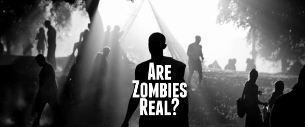 Zombie có thật hay chỉ là sản phẩm tưởng tượng