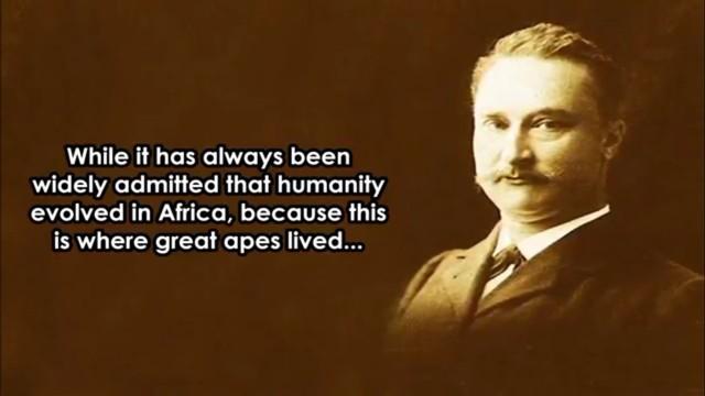 Trong khi giới khoa học đều thừa nhận con người có nguồn gốc sâu xa từ một loài linh trưởng ở châu Phi thì ông lại đưa ra quan điểm trái ngược.