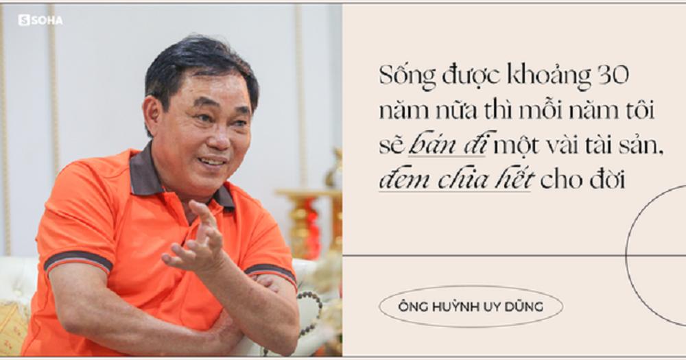 Đại gia Huỳnh Uy Dũng thách đố tìm được người thưa kiện đền bù đất, tiết lộ điều đặc biệt về triết lý kinh doanh - Ảnh 2.