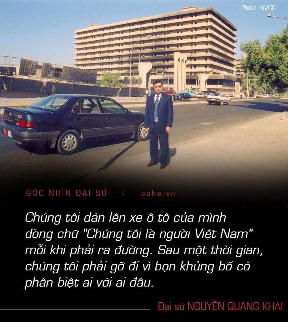 Đại sứ Nguyễn Quang Khai: Nhìn lại 18 năm chiến tranh Iraq và kỉ niệm sống còn trên đất Baghdad - Ảnh 11.