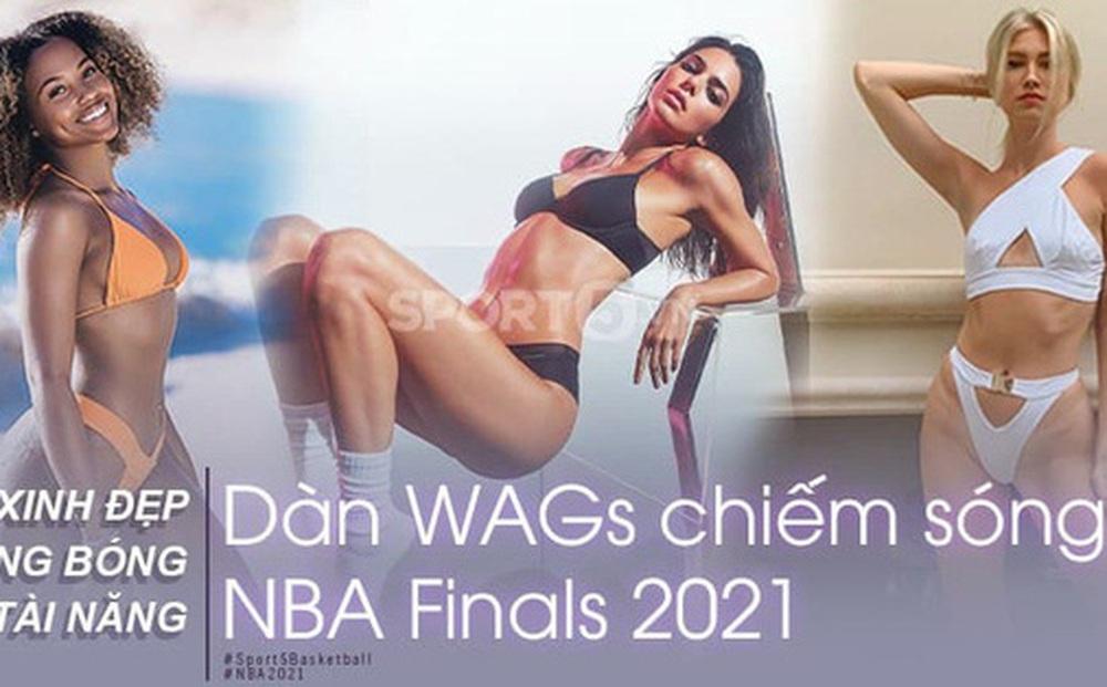 Lộ diện dàn WAGs chiếm sóng chung kết NBA 2021: Xinh đẹp, nóng bỏng chưa chắc đã chiếm được trái tim chàng nhưng điểm chung là tài năng