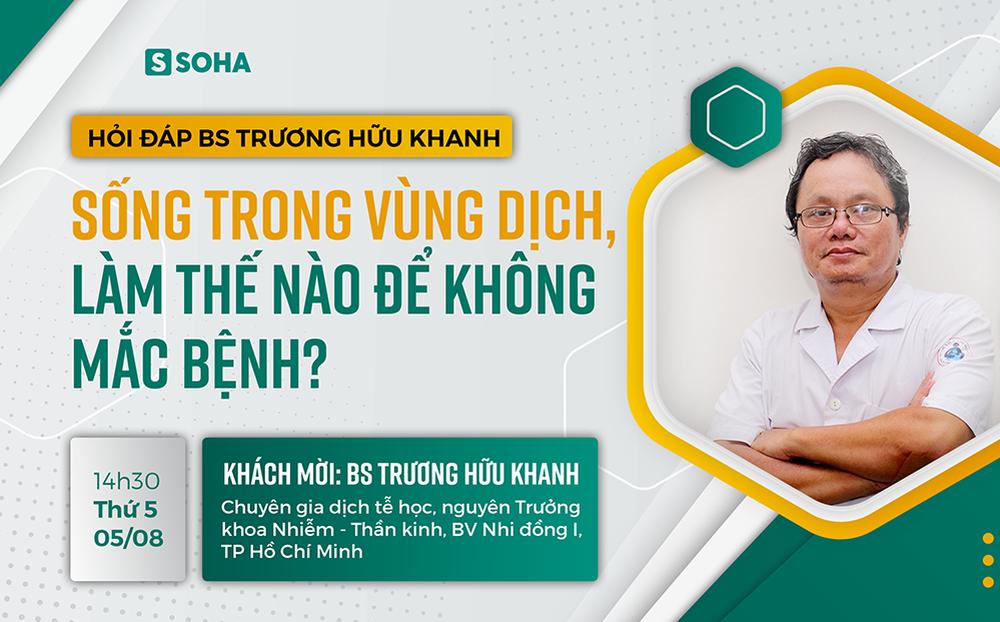 """[Livestream] Bác sĩ Trương Hữu Khanh """"tiết lộ"""" địa điểm có nguy cơ lây nhiễm virus cao nhất trong vùng dịch"""