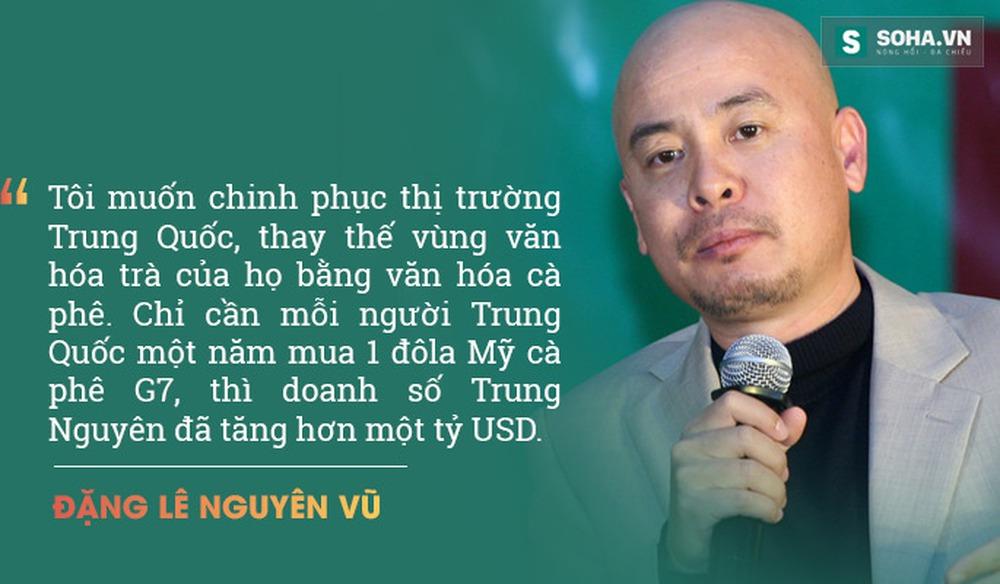 Những phát ngôn gây sốc của Vua cà phê Việt Đặng Lê Nguyên Vũ - Ảnh 5.