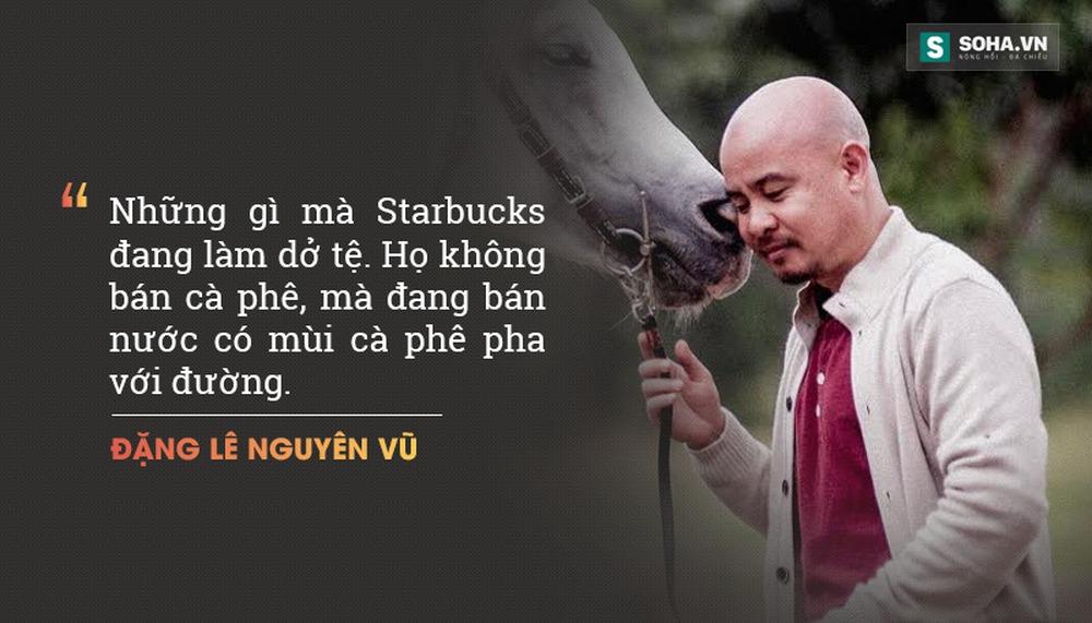 Những phát ngôn gây sốc của Vua cà phê Việt Đặng Lê Nguyên Vũ - Ảnh 3.