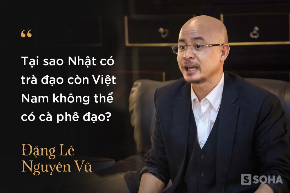 4 giờ cà phê với ông Đặng Lê Nguyên Vũ: Cuộc trò chuyện đầy những bất ngờ - Ảnh 9.
