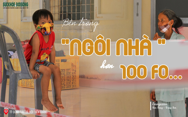"""Những câu chuyện ở """"ngôi nhà đặc biệt"""" có 100 F0 ở Tiền Giang"""