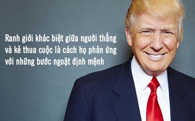 """Bài học thành công đắt giá từ Tổng thống Mỹ Donald Trump: """"Ranh giới khác biệt giữa người thắng và kẻ thua cuộc là cách họ phản ứng với những bước ngoặt định mệnh"""""""