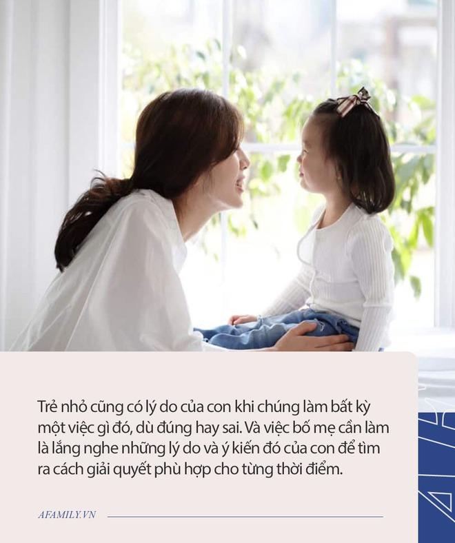 Bí quyết đặc biệt giúp bố mẹ dạy con bướng bỉnh hiểu chuyện mà không cần quát mắng - Ảnh 7.
