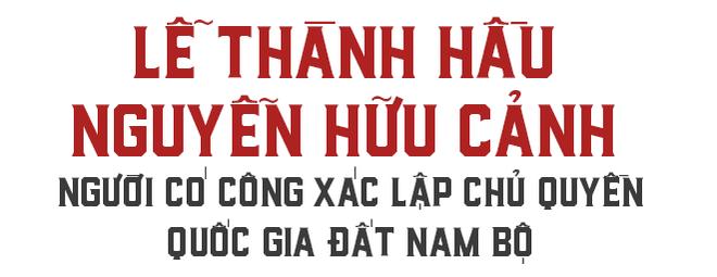 Thượng đẳng thần Nguyễn Hữu Cảnh - người có công lao hiển hách xác lập vùng đất Nam Bộ - Ảnh 2.