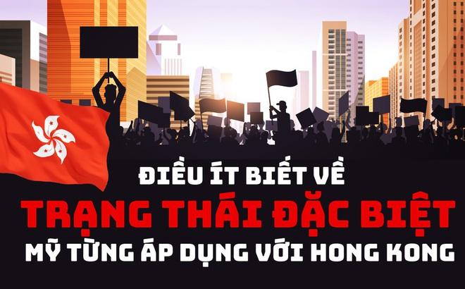 Điều ít biết về 'trạng thái đặc biệt' Mỹ từng áp dụng với Hong Kong