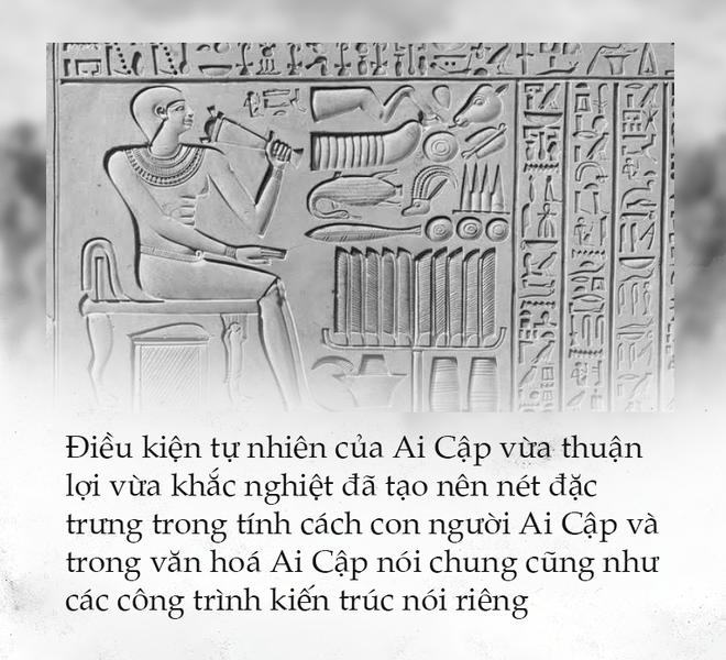 Văn minh Ai Cập – Những ảnh hưởng xuyên không gian và thời gian - Ảnh 12.