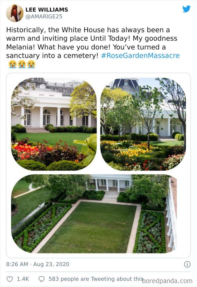 Dân mạng thi nhau post ảnh mỉa mai Đệ nhất phu nhân Mỹ Melania đã làm hỏng Vườn Hồng - Ảnh 6.