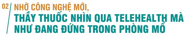 Giám đốc BV Hữu nghị Việt Đức: Telehealth cung cấp một platform để tạo ra thế giới phẳng trong y tế - Ảnh 5.