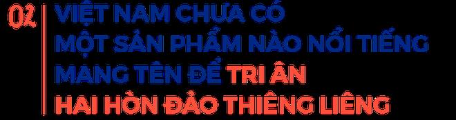 Cha đẻ của bia biển đảo: Thay vì hò dô, hãy hô to Hoàng Sa, Trường Sa là của Việt Nam! - Ảnh 3.