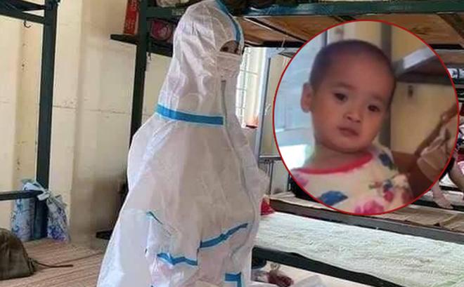 Cô bé 2 tuổi trong bộ đồ bảo hộ ở khu cách ly qua lời kể của người thân: 'Hôm được đi ô tô còn sướng, hôm sau cứ khóc đòi về nhà'