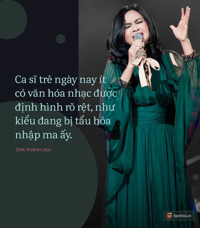 8 phát ngôn trong âm nhạc thẳng như ruột ngựa, chẳng ngại đụng chạm của Diva Thanh Lam - Ảnh 3.