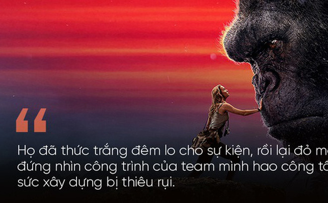 Từ vụ cháy phim Kong: Ngừng chỉ trích và dựng chuyện, thay vào đó hãy chia sẻ và cảm thông...