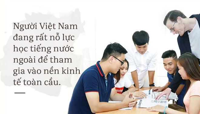 Tiến sỹ Mỹ: Tôi thấy vô vàn cơ hội để người Việt trở thành công dân toàn cầu - Ảnh 9.