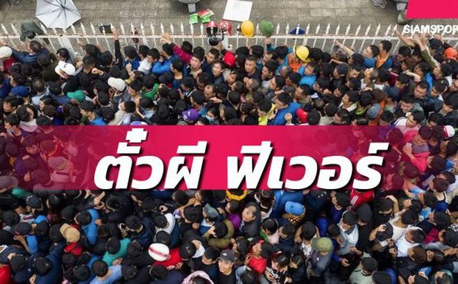"""Tờ báo hàng đầu Thái Lan ngỡ ngàng, chê vé ở Việt Nam """"quá đắt"""""""