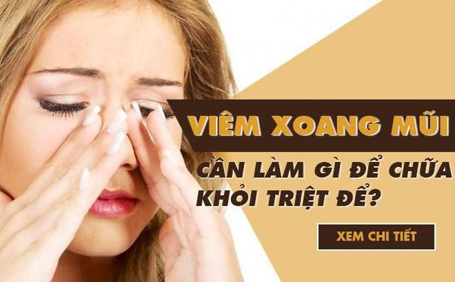 Bệnh viêm xoang mũi là gì? Nguyên nhân, triệu chứng và cách chữa triệt để
