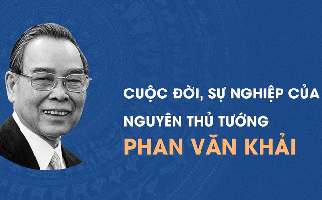 Những dấu mốc sự nghiệp của cố Thủ tướng Phan Văn Khải