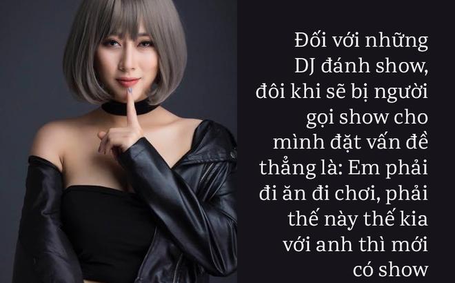 """DJ Như Quỳnh: """"Bầu show nói thẳng, muốn có show phải đi ăn, đi chơi với anh"""""""