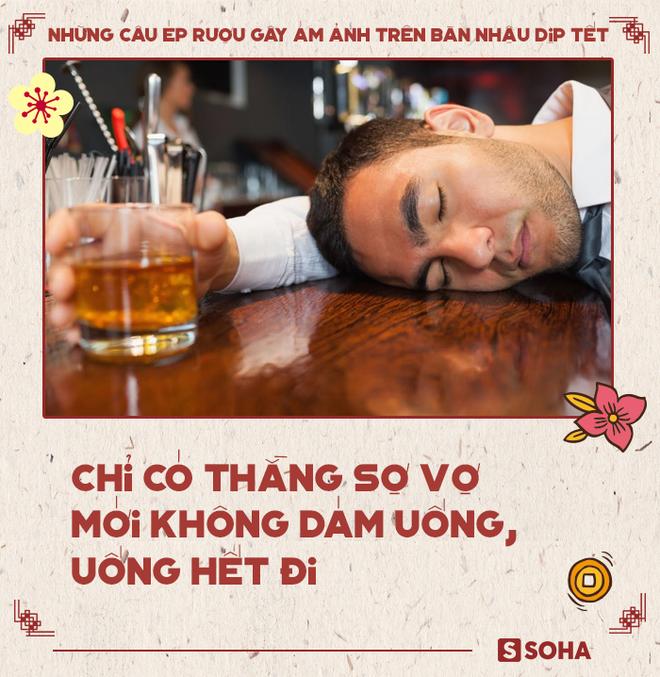 Những câu ép rượu gây ám ảnh trên bàn nhậu ngày Tết, ai cũng từng trải qua - Ảnh 10.