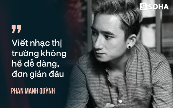 Phan Mạnh Quỳnh: Tùng Dương, Thanh Lam, Hà Trần, Mỹ Linh không cần đến ca khúc của tôi - Ảnh 6.