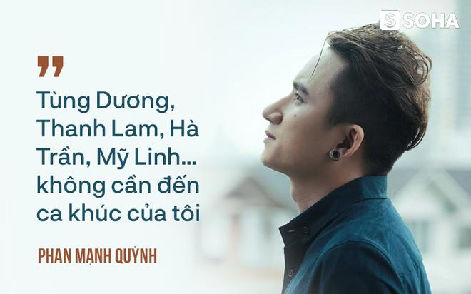 Phan Mạnh Quỳnh: Tùng Dương, Thanh Lam, Hà Trần, Mỹ Linh không cần đến ca khúc của tôi - Ảnh 8.