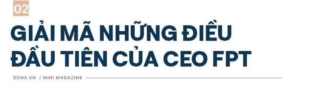 CEO Nguyễn Văn Khoa: Nói FPT có văn hoá nhân viên chửi sếp là không đúng đâu! - Ảnh 3.
