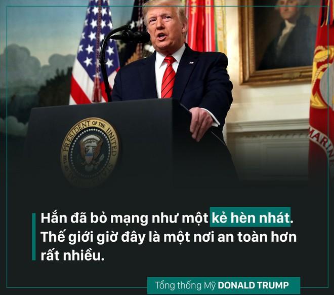 TT Trump: Thủ lĩnh IS chết như một kẻ hèn nhát, khóc lóc, hoảng loạn, kéo theo 3 đứa con tự sát - Ảnh 2.
