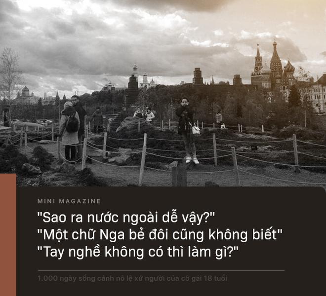 1.000 ngày sống cảnh nô lệ xứ người của cô gái 18 tuổi: 'Con chết mất… con muốn được về Việt Nam chết' - ảnh 6