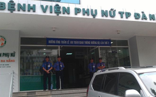 Một tháng, 2 sản phụ tử vong, 1 nguy kịch tại bệnh viện phụ nữ Đà Nẵng