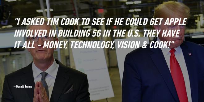 Tổng thống Trump vừa đưa ra đề nghị khó hiểu nhất trên đời: nhờ Apple xây dựng mạng 5G tại Mỹ - Ảnh 1.