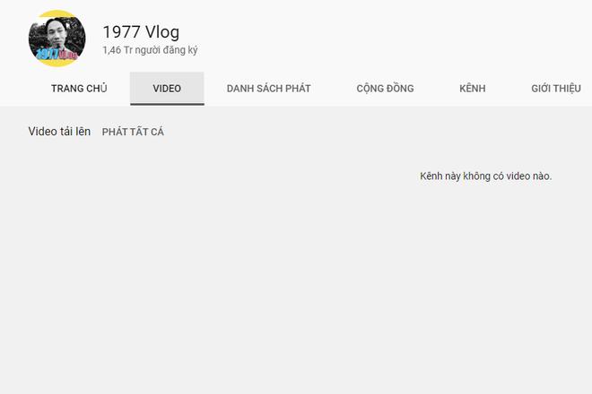 Toàn bộ clip trên kênh Youtube 1,4 triệu follow của Vlog 1977 bỗng biến mất, chính chủ chưa rõ nguyên nhân - ảnh 2