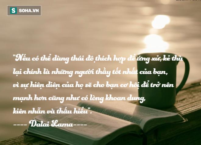 17 lời trích dẫn đáng ngẫm của Dalai Lama, biết sớm lợi sớm, ai cũng nên đọc - Ảnh 4.